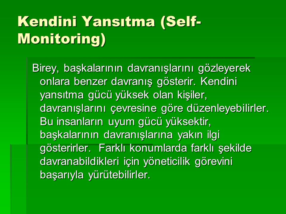Kendini Yansıtma (Self-Monitoring)