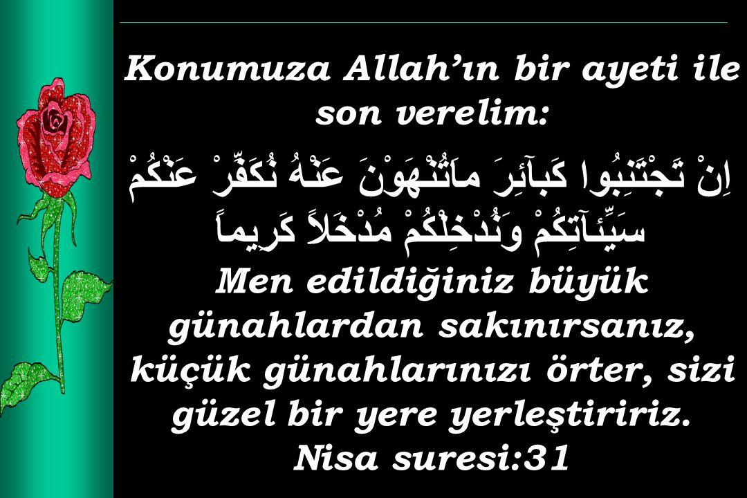 Konumuza Allah'ın bir ayeti ile son verelim: