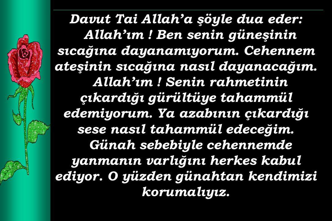 Davut Tai Allah'a şöyle dua eder: