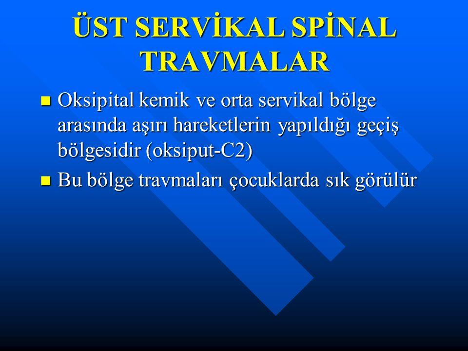 ÜST SERVİKAL SPİNAL TRAVMALAR
