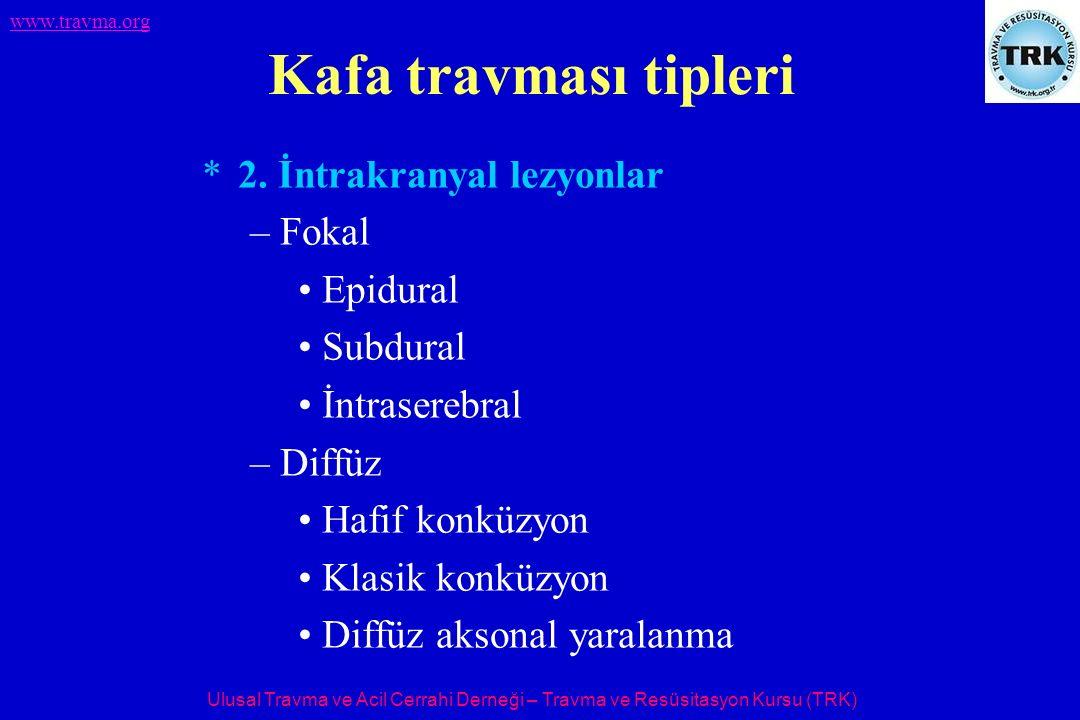 Kafa travması tipleri 2. İntrakranyal lezyonlar Fokal Epidural