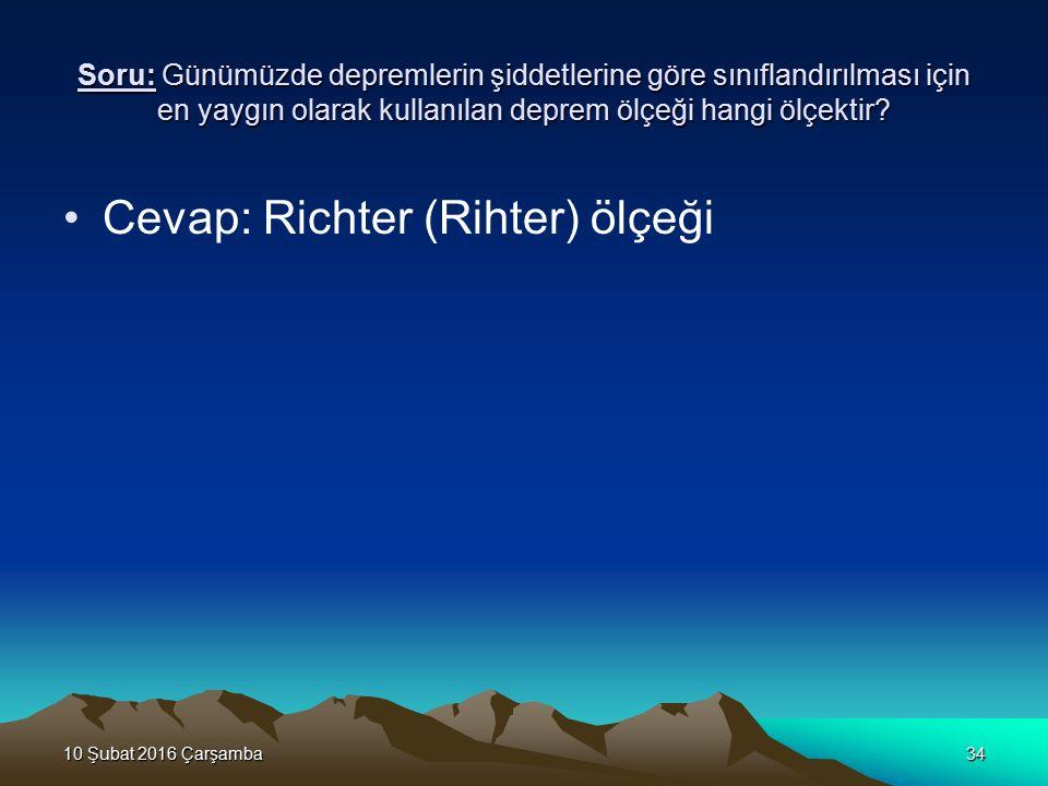 Cevap: Richter (Rihter) ölçeği