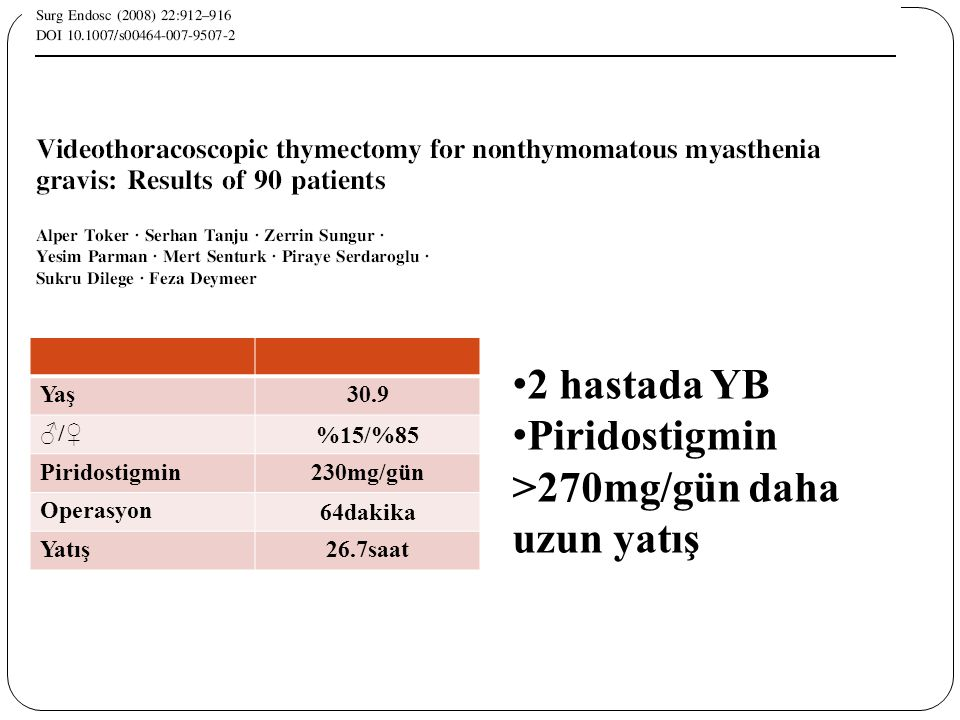 Piridostigmin >270mg/gün daha uzun yatış