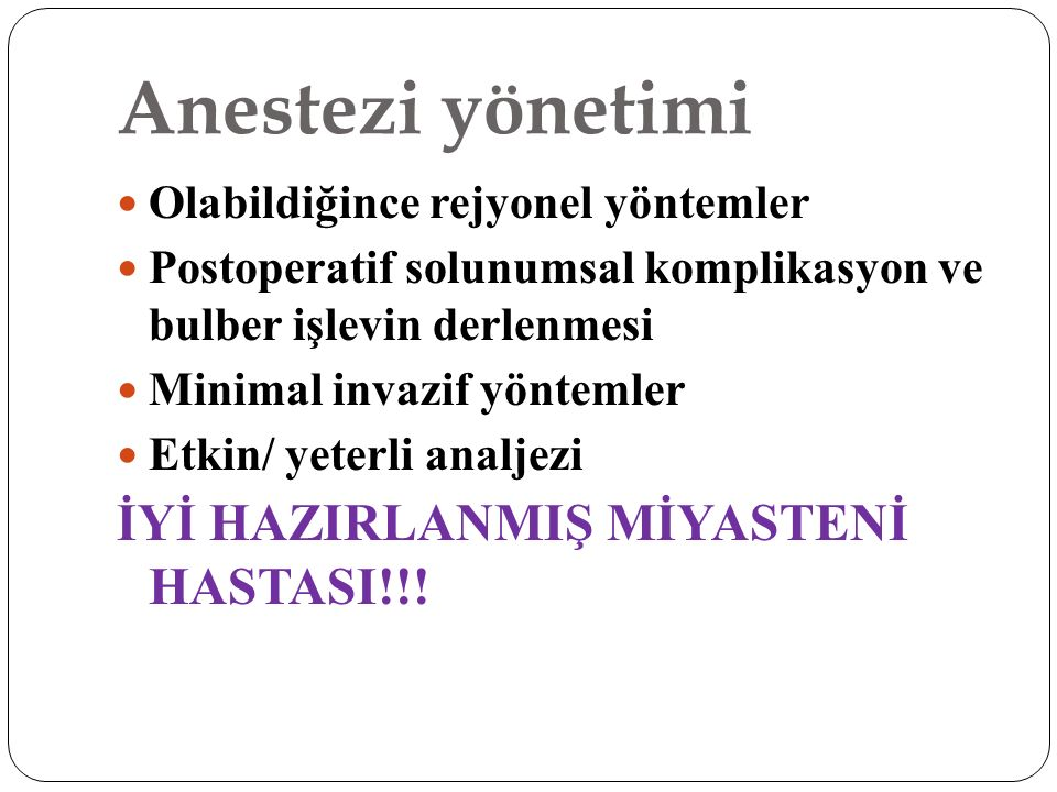 Anestezi yönetimi İYİ HAZIRLANMIŞ MİYASTENİ HASTASI!!!