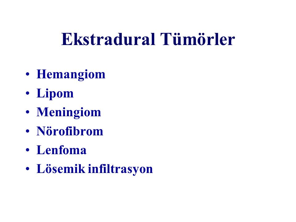 Ekstradural Tümörler Hemangiom Lipom Meningiom Nörofibrom Lenfoma