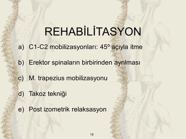 REHABİLİTASYON C1-C2 mobilizasyonları: 45º açıyla itme