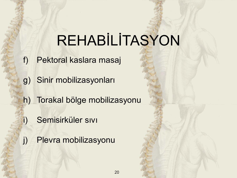 REHABİLİTASYON Pektoral kaslara masaj Sinir mobilizasyonları