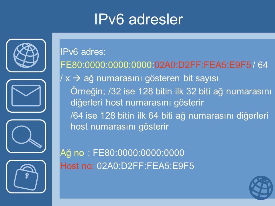 IPv6 adresler IPv6 adres: FE80:0000:0000:0000:02A0:D2FF:FEA5:E9F5 / 64