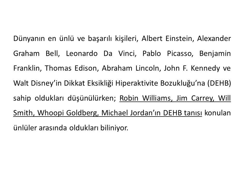 Dünyanın en ünlü ve başarılı kişileri, Albert Einstein, Alexander Graham Bell, Leonardo Da Vinci, Pablo Picasso, Benjamin Franklin, Thomas Edison, Abraham Lincoln, John F.