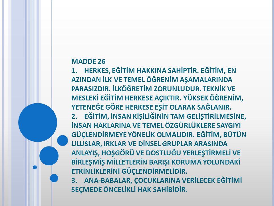 MADDE 26 1. HERKES, EĞİTİM HAKKINA SAHİPTİR