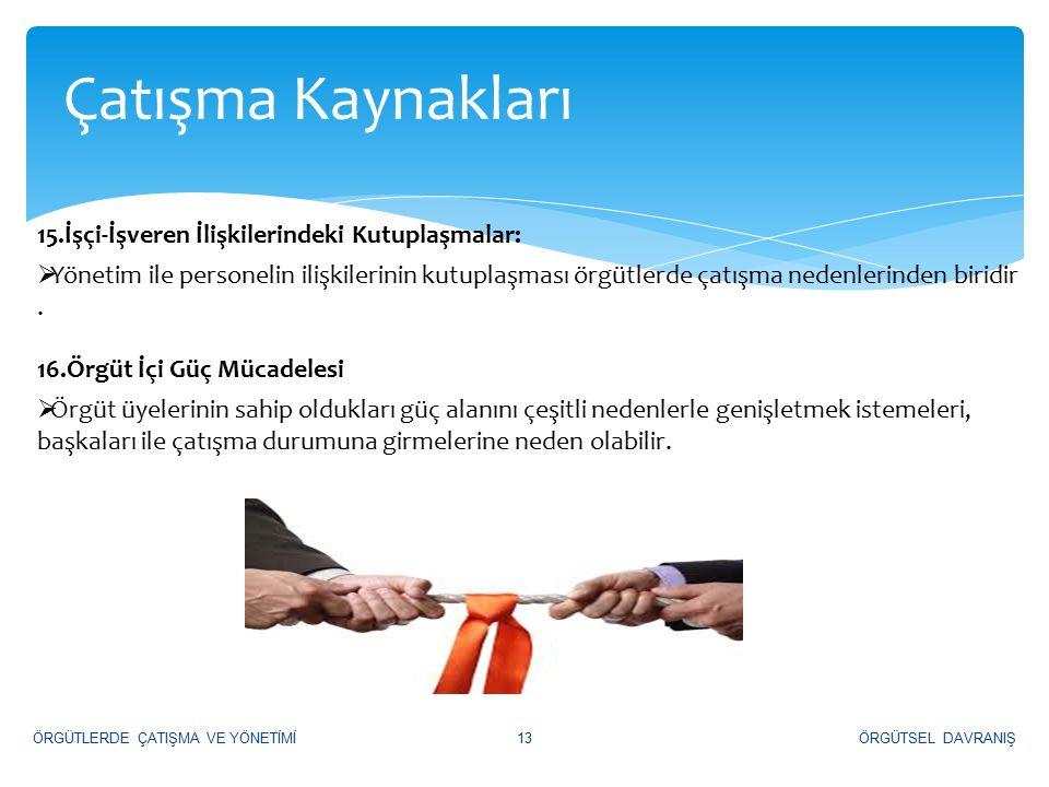 Çatışma Kaynakları 15.İşçi-İşveren İlişkilerindeki Kutuplaşmalar: