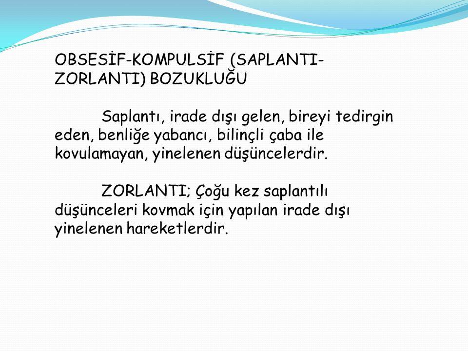OBSESİF-KOMPULSİF (SAPLANTI-ZORLANTI) BOZUKLUĞU