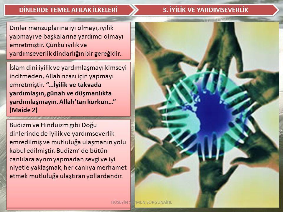 DİNLERDE TEMEL AHLAK İLKELERİ 3. İYİLİK VE YARDIMSEVERLİK