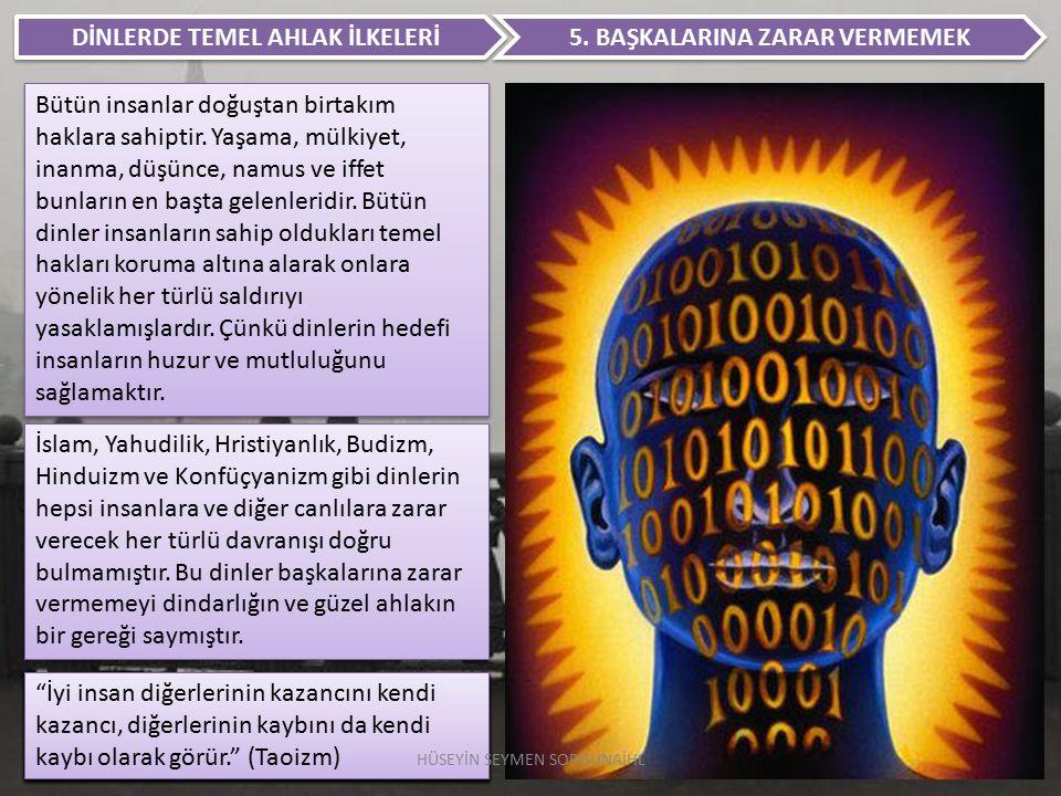 DİNLERDE TEMEL AHLAK İLKELERİ 5. BAŞKALARINA ZARAR VERMEMEK