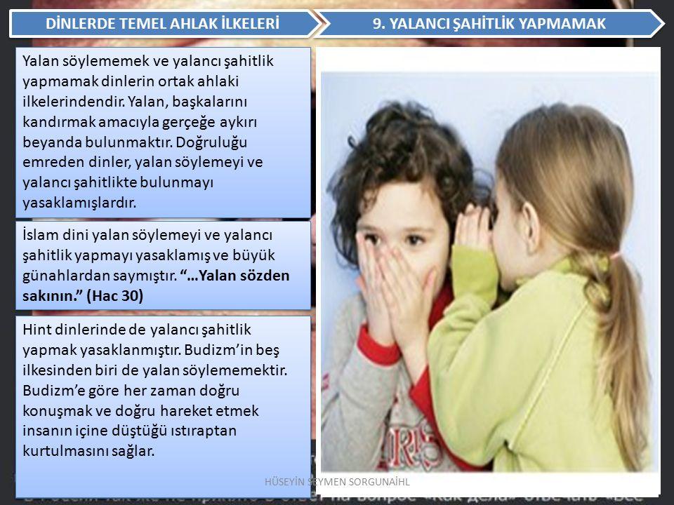 DİNLERDE TEMEL AHLAK İLKELERİ 9. YALANCI ŞAHİTLİK YAPMAMAK