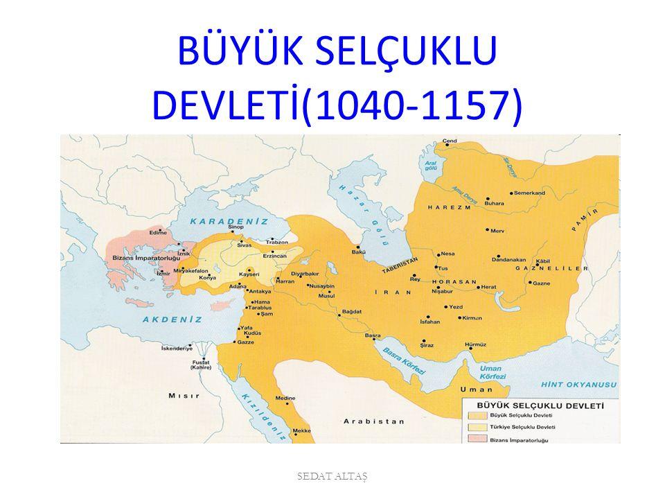 BÜYÜK SELÇUKLU DEVLETİ(1040-1157)