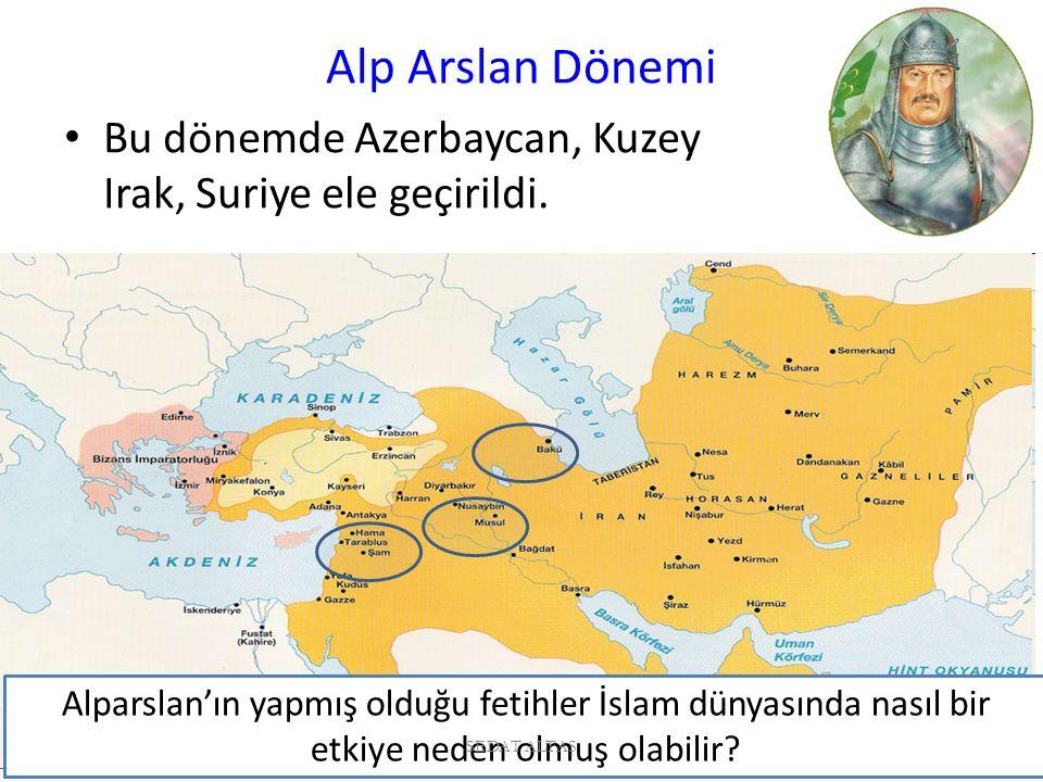 Alp Arslan Dönemi Bu dönemde Azerbaycan, Kuzey Irak, Suriye ele geçirildi.