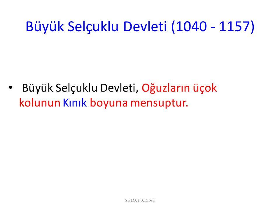 Büyük Selçuklu Devleti (1040 - 1157)
