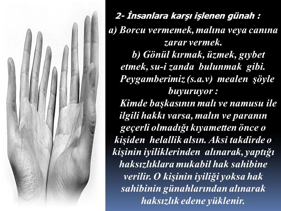 a) Borcu vermemek, malına veya canına zarar vermek.
