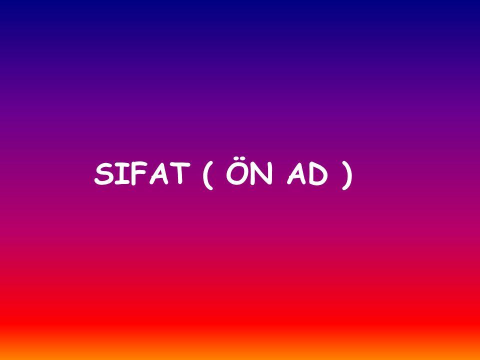 SIFAT ( ÖN AD )
