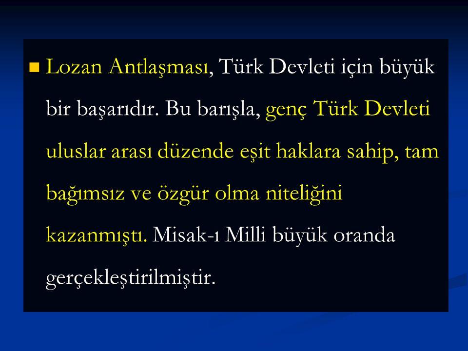 Lozan Antlaşması, Türk Devleti için büyük bir başarıdır