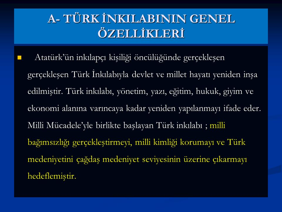 A- TÜRK İNKILABININ GENEL ÖZELLİKLERİ