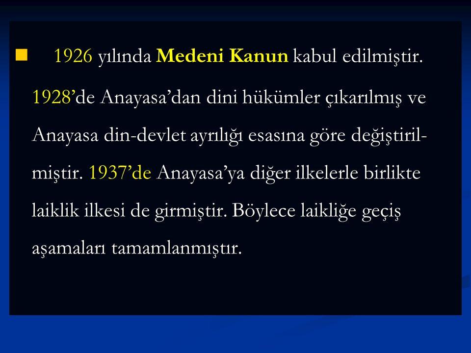 1926 yılında Medeni Kanun kabul edilmiştir