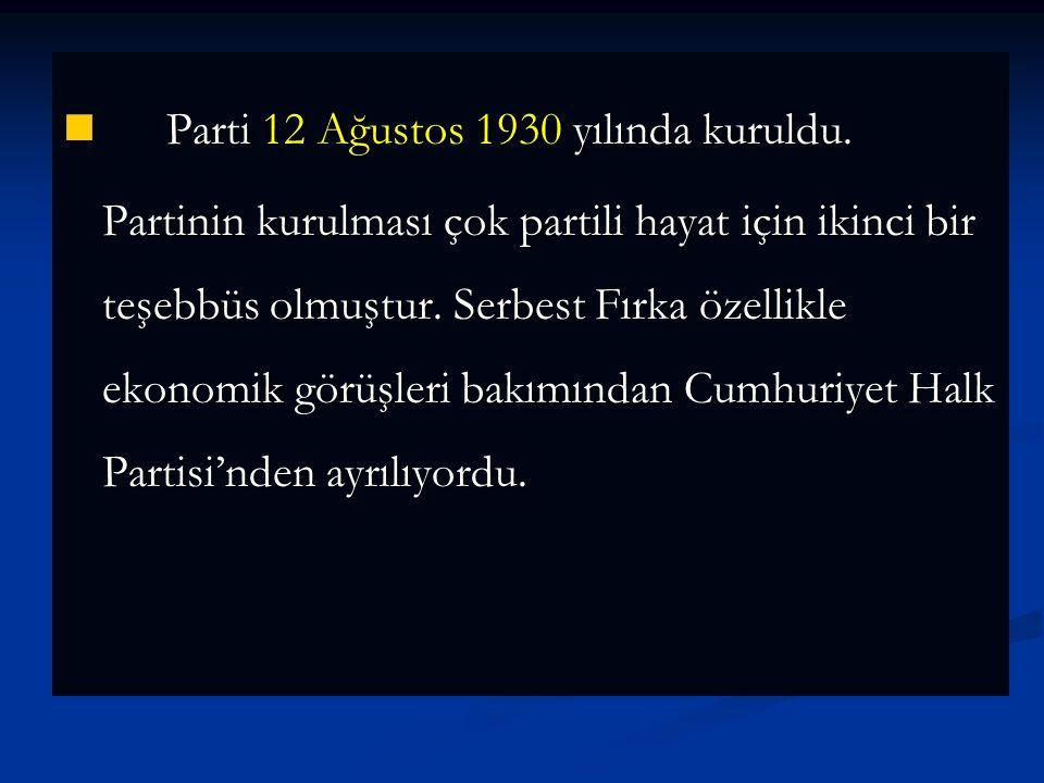 Parti 12 Ağustos 1930 yılında kuruldu