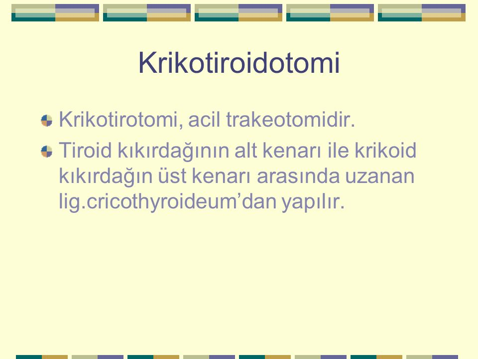 Krikotiroidotomi Krikotirotomi, acil trakeotomidir.