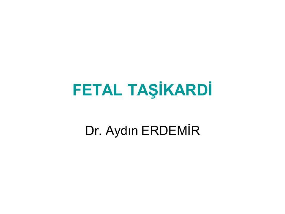 FETAL TAŞİKARDİ Dr. Aydın ERDEMİR