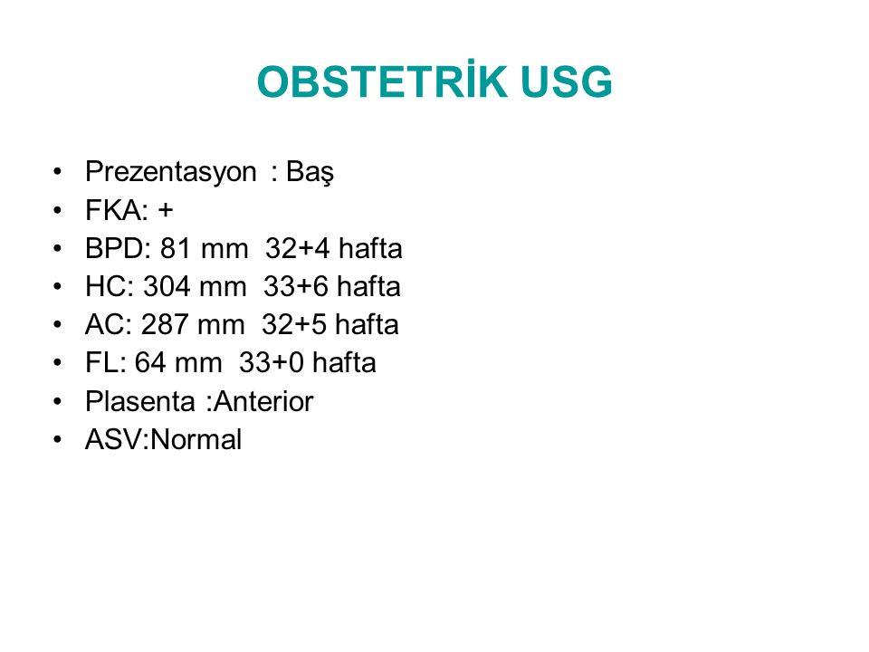 OBSTETRİK USG Prezentasyon : Baş FKA: + BPD: 81 mm 32+4 hafta
