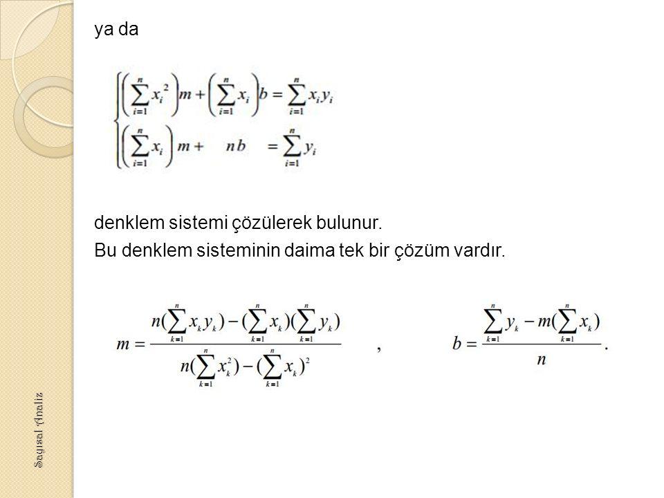ya da denklem sistemi çözülerek bulunur