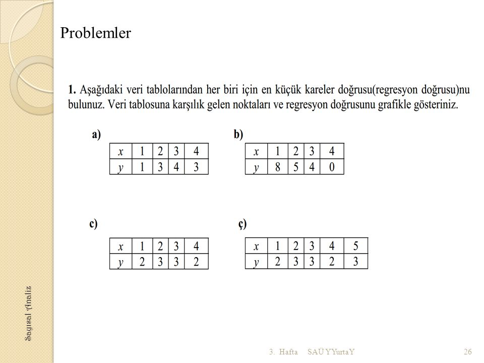 Problemler Sayısal Analiz 3. Hafta SAÜ YYurtaY