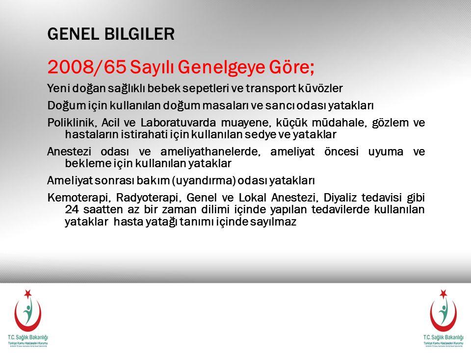 2008/65 Sayılı Genelgeye Göre;