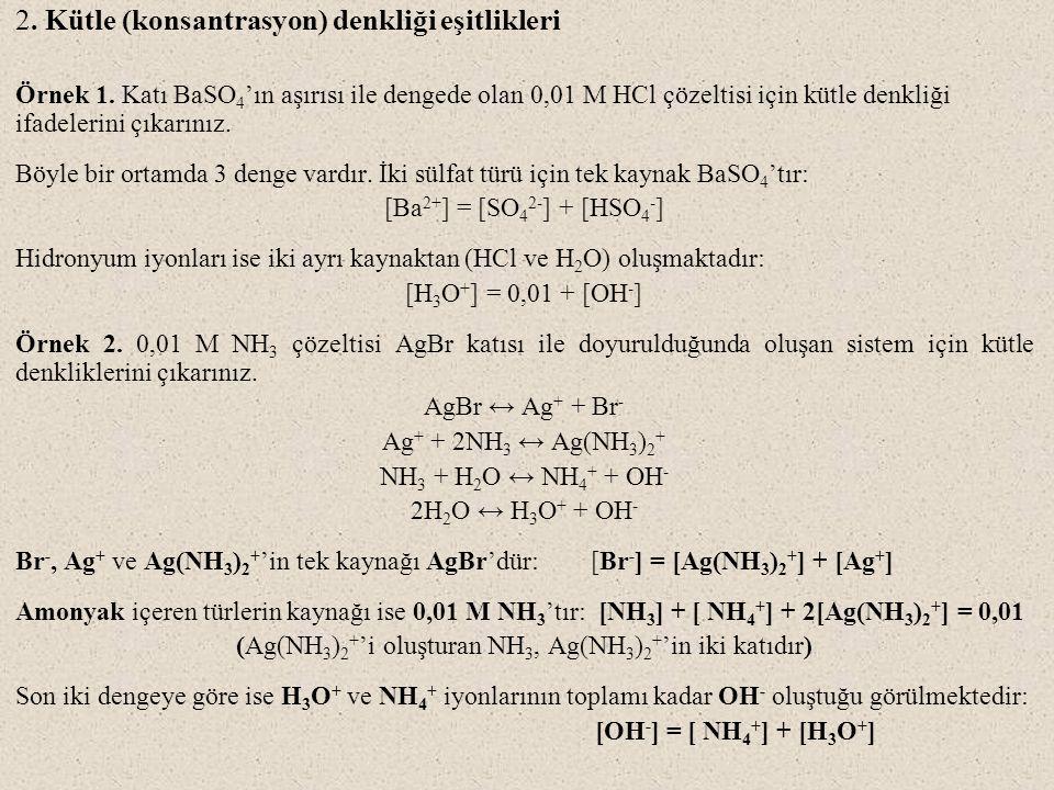 (Ag(NH3)2+'i oluşturan NH3, Ag(NH3)2+'in iki katıdır)