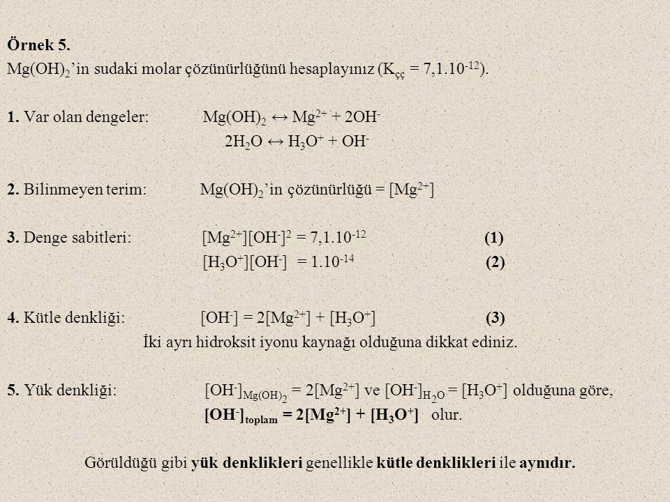 İki ayrı hidroksit iyonu kaynağı olduğuna dikkat ediniz.