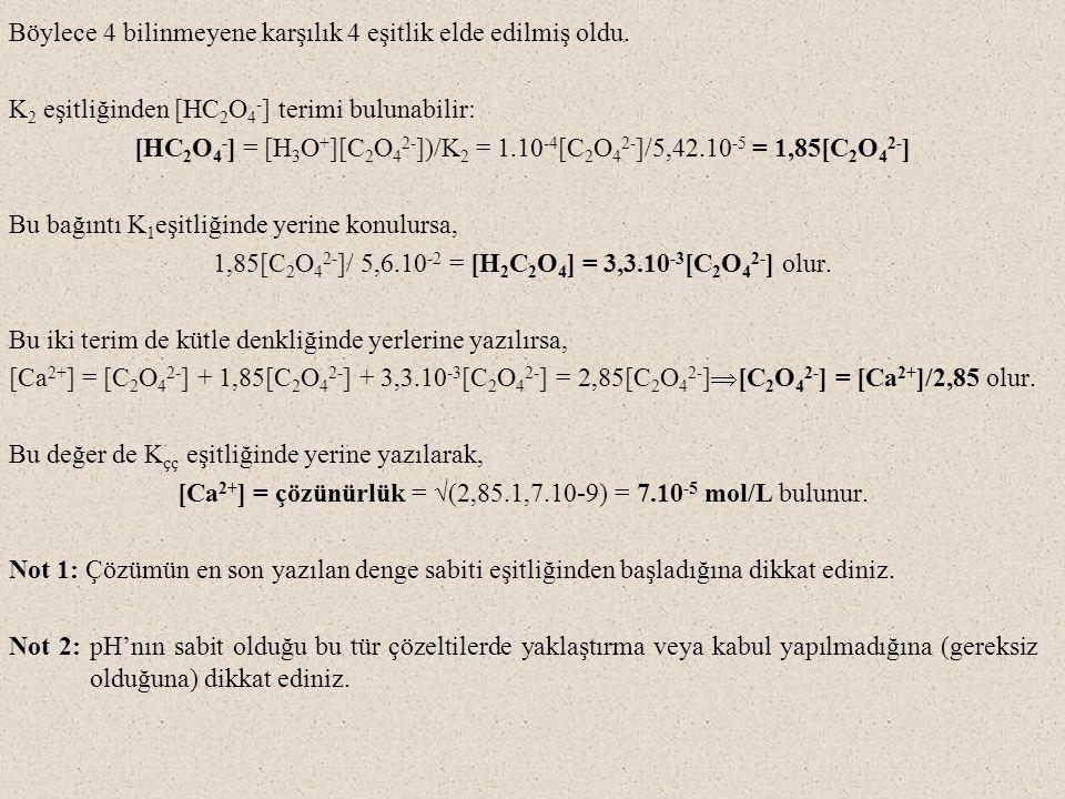 Böylece 4 bilinmeyene karşılık 4 eşitlik elde edilmiş oldu.