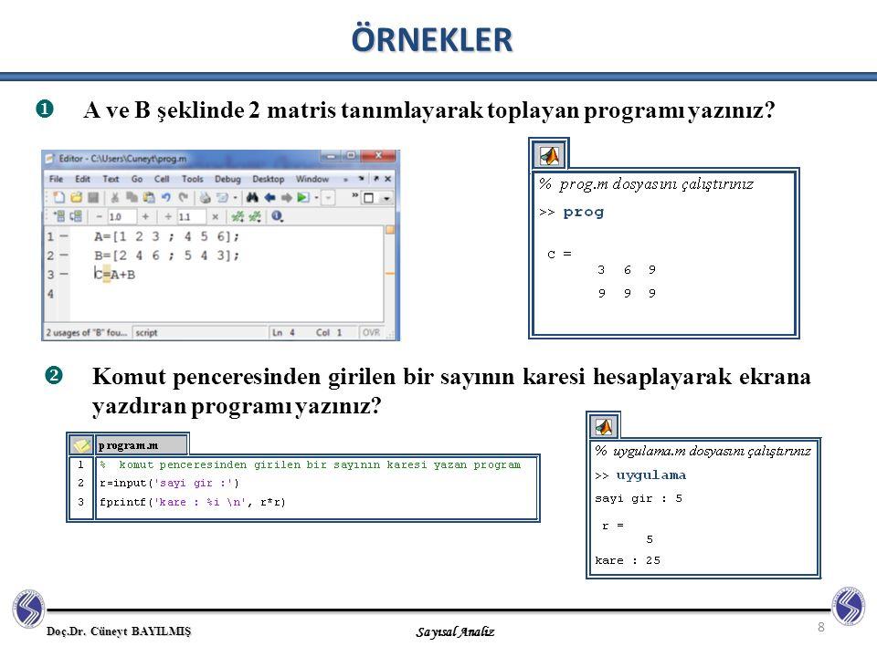 ÖRNEKLER A ve B şeklinde 2 matris tanımlayarak toplayan programı yazınız