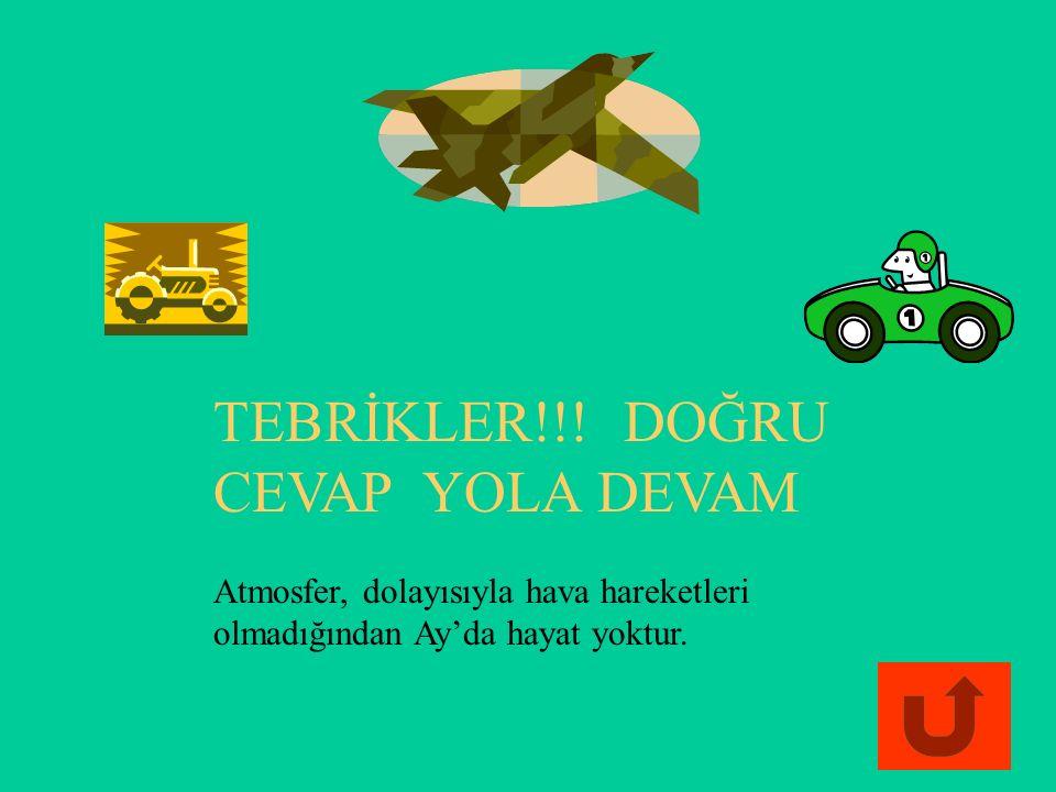 TEBRİKLER!!! DOĞRU CEVAP YOLA DEVAM