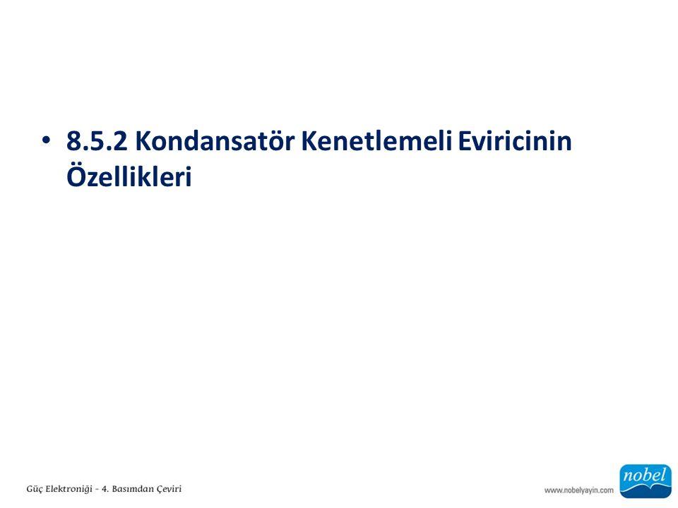 8.5.2 Kondansatör Kenetlemeli Eviricinin Özellikleri