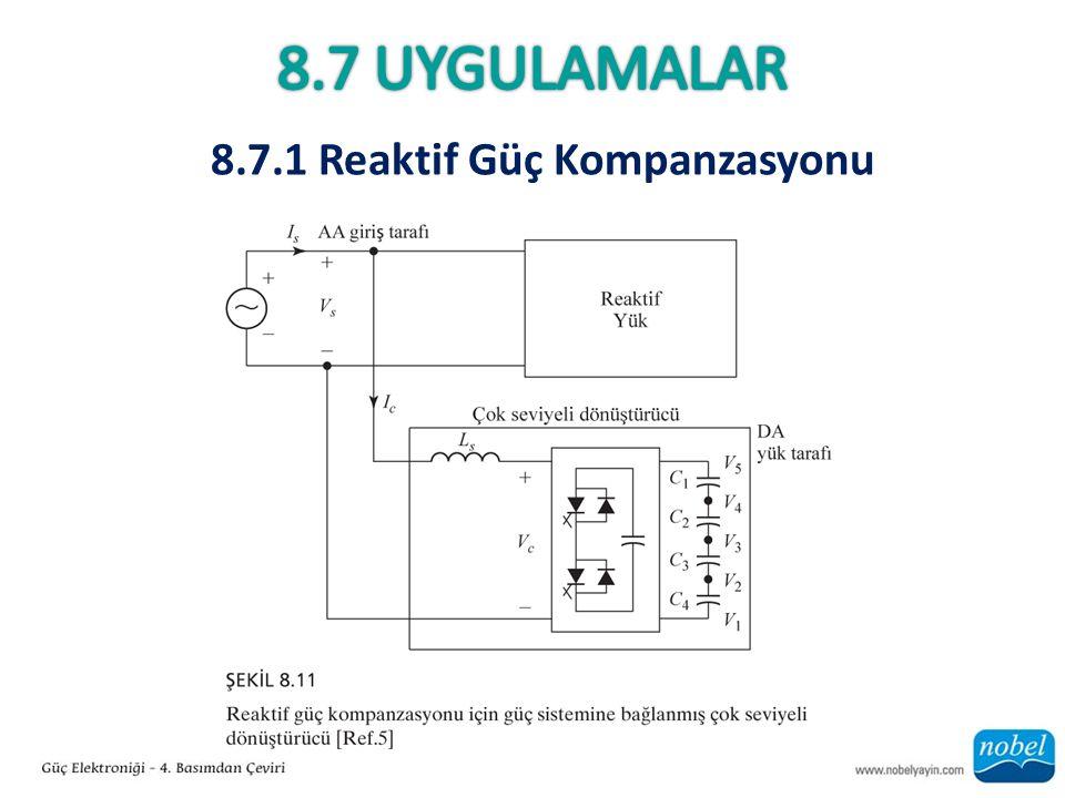 8.7 Uygulamalar 8.7.1 Reaktif Güç Kompanzasyonu