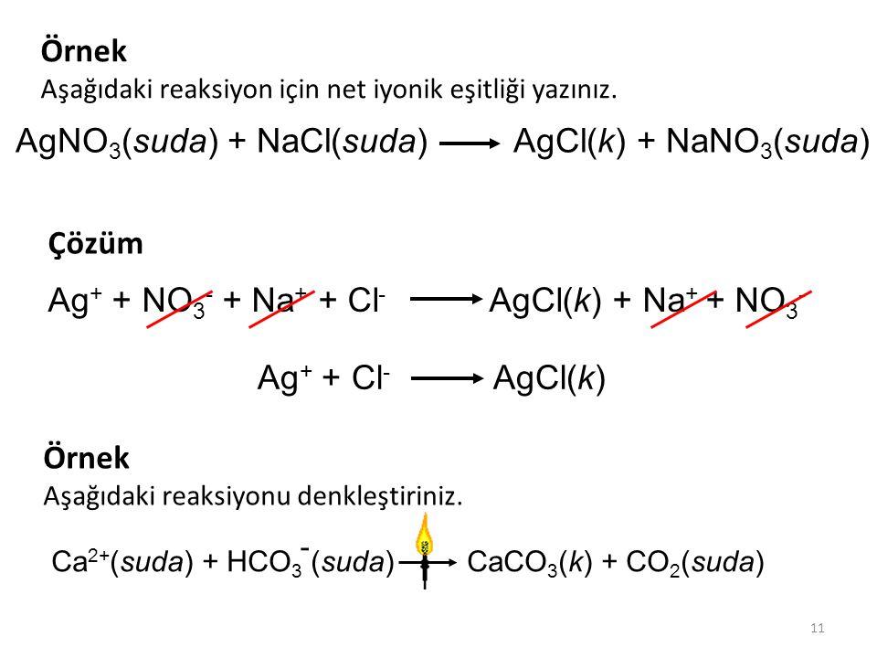 AgNO3(suda) + NaCl(suda) AgCl(k) + NaNO3(suda)