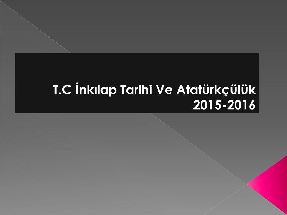 T.C İnkılap Tarihi Ve Atatürkçülük 2015-2016