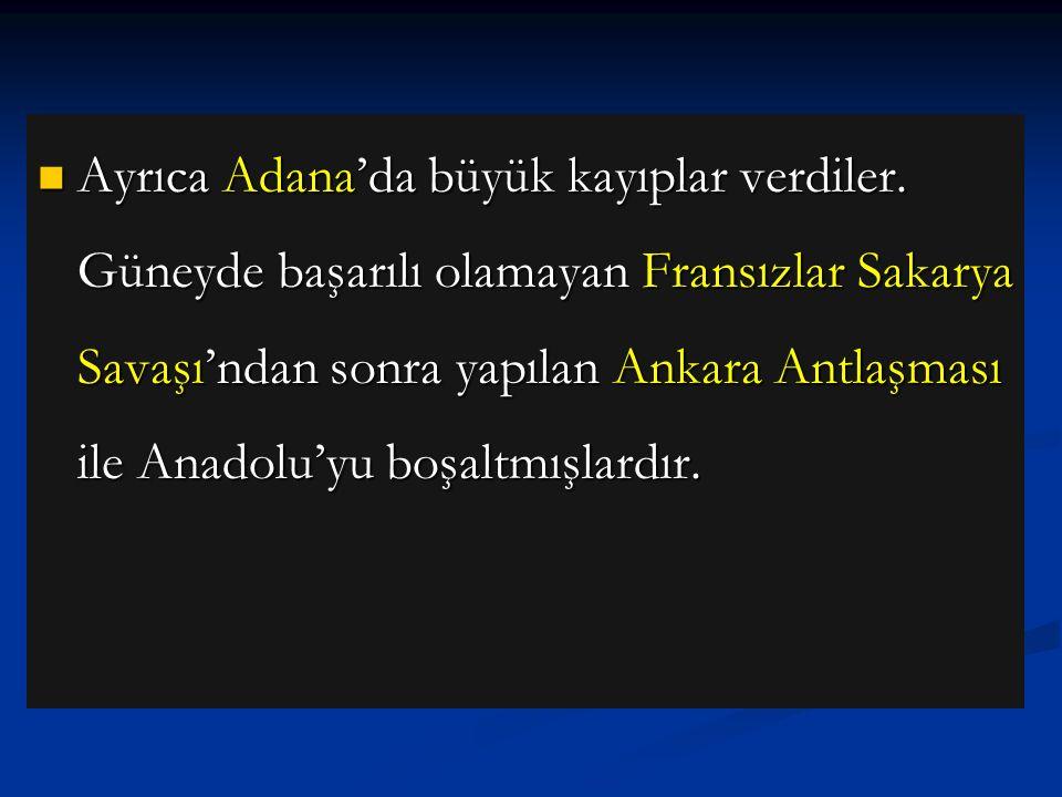 Ayrıca Adana'da büyük kayıplar verdiler