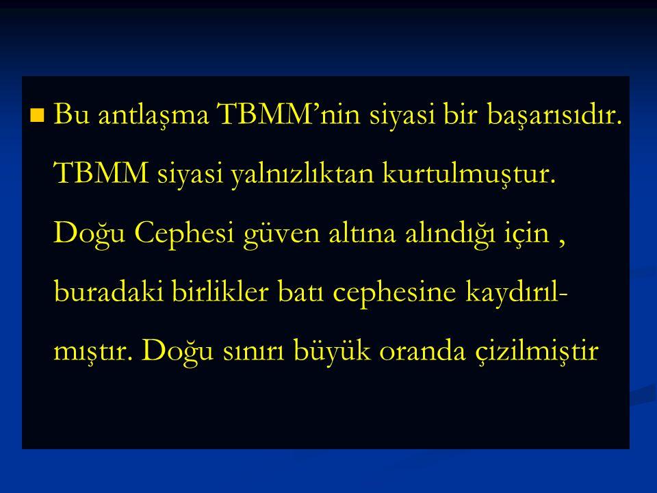 Bu antlaşma TBMM'nin siyasi bir başarısıdır