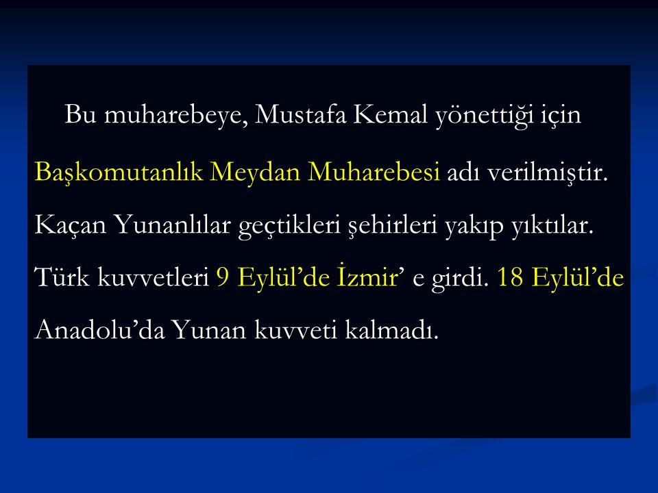 Bu muharebeye, Mustafa Kemal yönettiği için Başkomutanlık Meydan Muharebesi adı verilmiştir.
