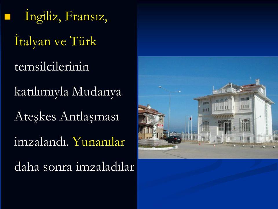 İngiliz, Fransız, İtalyan ve Türk temsilcilerinin katılımıyla Mudanya Ateşkes Antlaşması imzalandı.