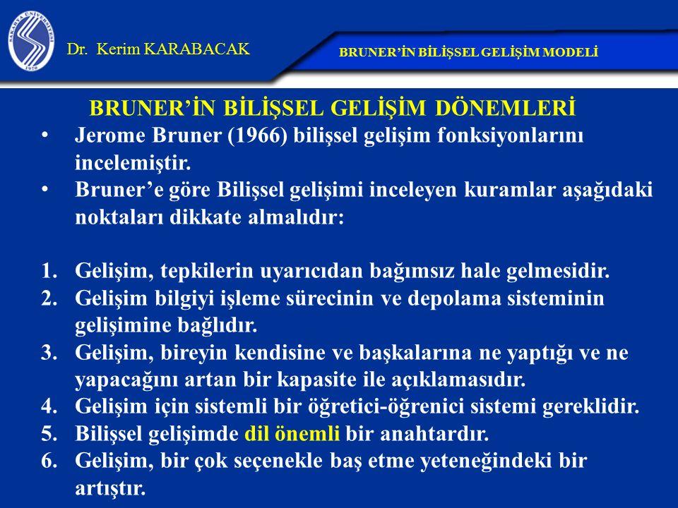 BRUNER'İN BİLİŞSEL GELİŞİM DÖNEMLERİ