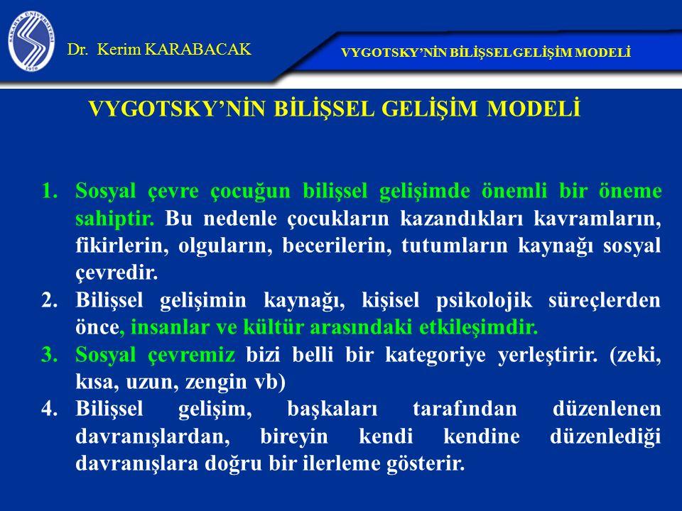 VYGOTSKY'NİN BİLİŞSEL GELİŞİM MODELİ
