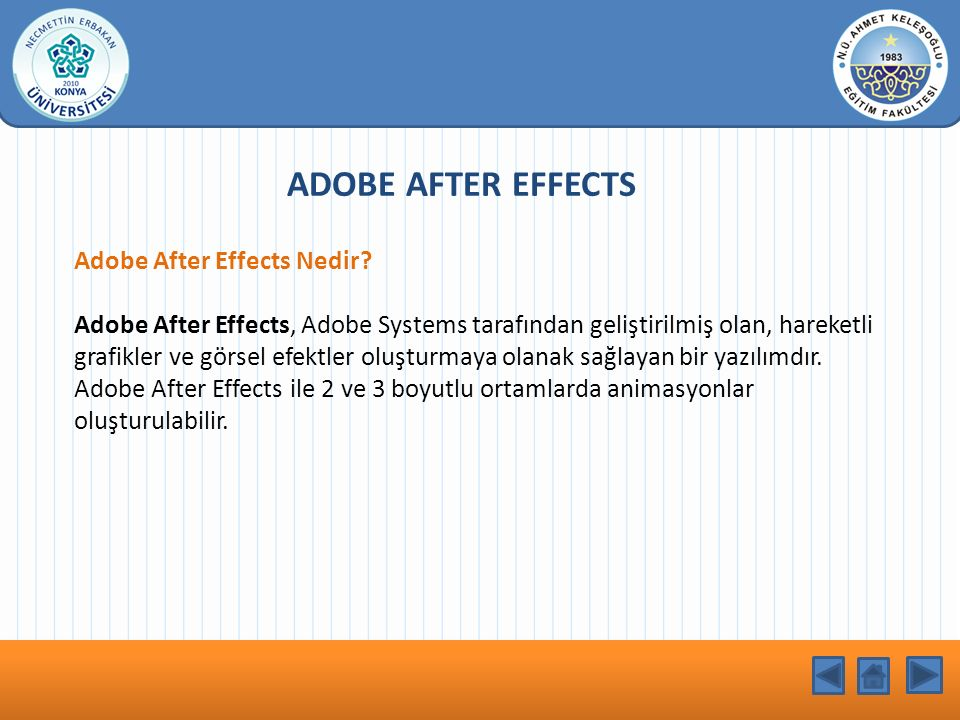 KONU BAŞLIĞI ADOBE AFTER EFFECTS Adobe After Effects Nedir